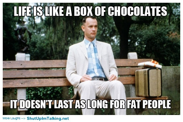 life is like a box of chocolates funny quotes