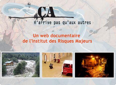 Web documentaire ça n'arrive pas qu'aux autres, sur les risques naturels. Outils pour le module qui traite des risques naturels.