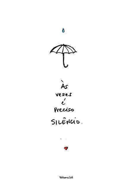 """""""Às vezes é preciso silêncio"""""""