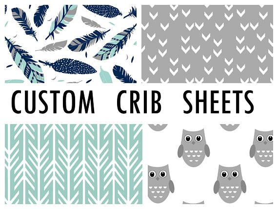 This listing is for the Crib Sheet ONLY: Choose from one of four designs to coordinate with your Owl Crib Bedding: Grey Owls Grey/Mint/Navy Feathers Mint Arrows Grey Random Chevrons A la Carte pricing is as follows: BUMPERLESS BEDDING: Package price includes crib skirt, Front Rail Guard