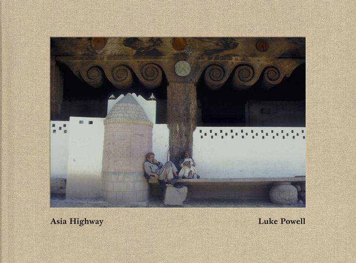 Asia Highway is Luke Powell's photographic examination of Iran and particularly Pakistan,...
