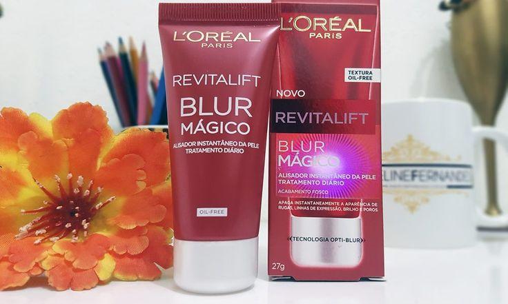 - Blur Mágico Revitalift L'oréal - ResenhaJaqueline Fernandes
