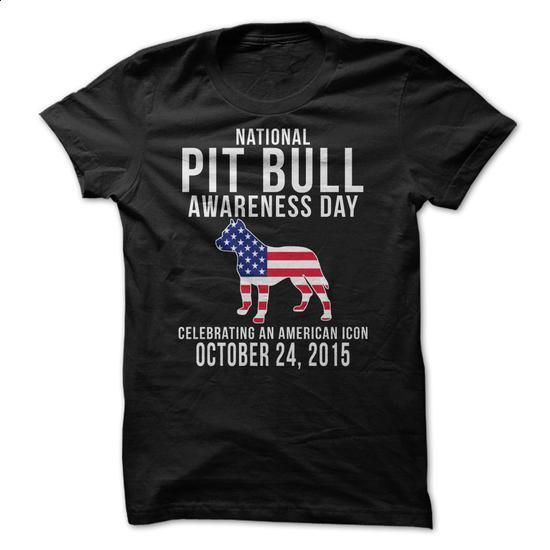 NATIONAL PIT BULL AWARENESS DAY 2015 - #shirt #tees. PURCHASE NOW => https://www.sunfrog.com/LifeStyle/NATIONAL-PIT-BULL-AWARENESS-DAY-2015.html?60505