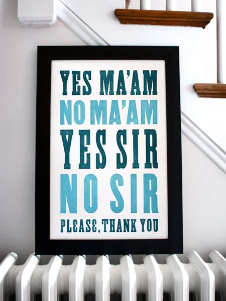 Southern manners.: Letterpresses Prints, Southern Manners, Savvy Housekeeping, Southern Charms, House Rules, Playrooms Rules Signs, Good Manners, Southern Hospitals, Kids Rooms
