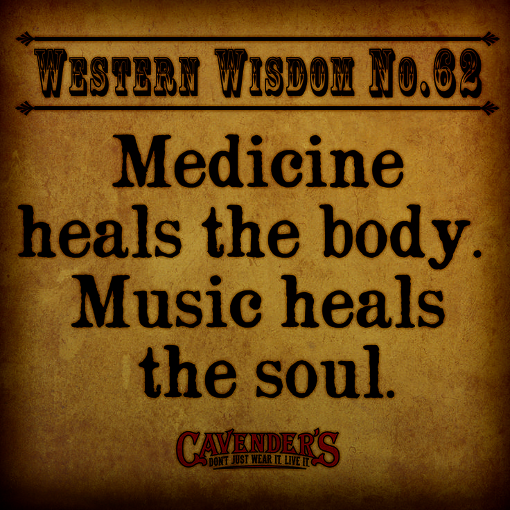 Medicine Heals The Body Music Heals The Soul Country Music That
