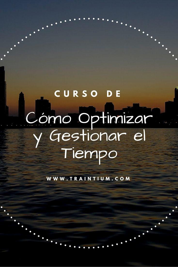 Curso de Cómo optimizar y Gestionar el Tiempo #aprendecontraintium #traintium #cursosonline
