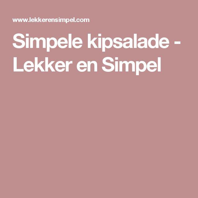 Simpele kipsalade - Lekker en Simpel