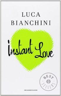 """La lettrice sulle nuvole: Recensione """"Instant love"""" di Luca Bianchini - L'an..."""