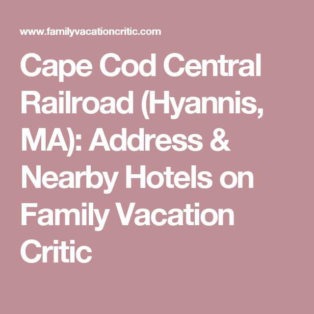 Cape Cod Central Railroad (Hyannis, MA): Address & Nearby Hotels on Family Vacation Critic