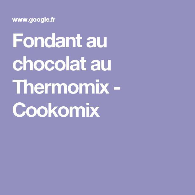 Fondant au chocolat au Thermomix - Cookomix