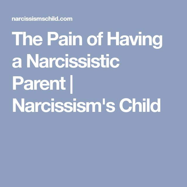 The Pain of Having a Narcissistic Parent | Narcissism's Child