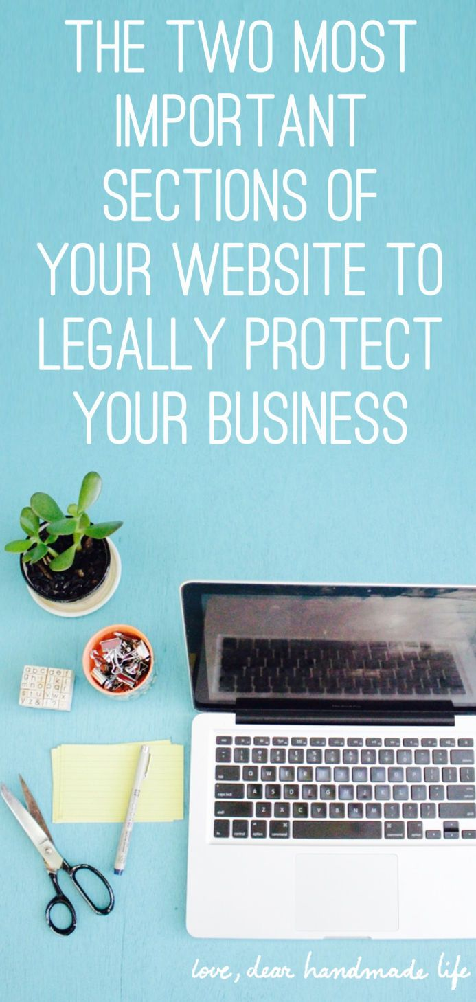 The two most important sections of your website to legally protect your business from Dear Handmade Life