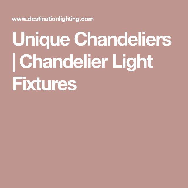 Unique Chandeliers | Chandelier Light Fixtures