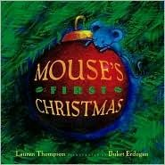 Mouse's First Christmas by Lauren Thompson--This is a perfect toddler Christmas book, very sweet and simple.