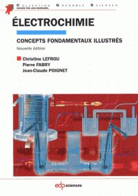 Christine Lefrou et Pierre Fabry - Electrochimie - Concepts fondamentaux illustrés. - Agrandir l'image