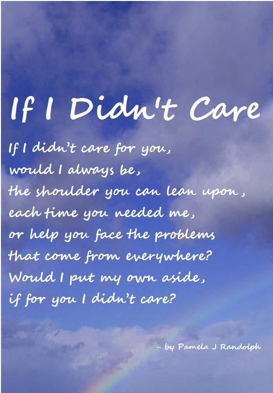 If I Didn't Care original poem of friendship and love by