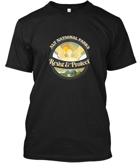 Alt National Parks Resist &Amp; Protect  Black T-Shirt Front