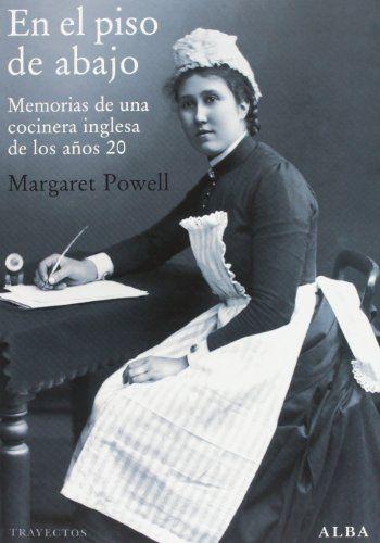 En El Piso De Abajo (Trayectos) de Margaret Powell https://www.amazon.es/dp/8484288382/ref=cm_sw_r_pi_dp_pHEsxbBHSKBDS