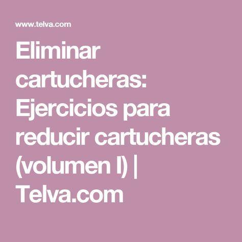 Eliminar cartucheras: Ejercicios para reducir cartucheras (volumen I)   Telva.com