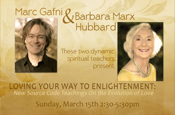 Barbara Marx Hubbard and Marc Gafni, two dynamic spiritual teachers present:  Loving Your Way to Enlightenment, New Source Code Teachings On the Evolution of Love  Sunday, March 15th 2:30 – 5:30pm  $40 in advance – $45 at the door   Register here : https://www.agapelive.com/registrations/BMH-MG