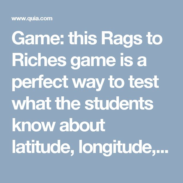 Game: this Rags to Riches game is a perfect way to test what the students know about latitude, longitude, and the prime meridian. This aligns with standard SS3G2 Locate and describe the equator, prime meridian, and lines of latitude and longitude on a globe. https://www.quia.com/rr/41008.html