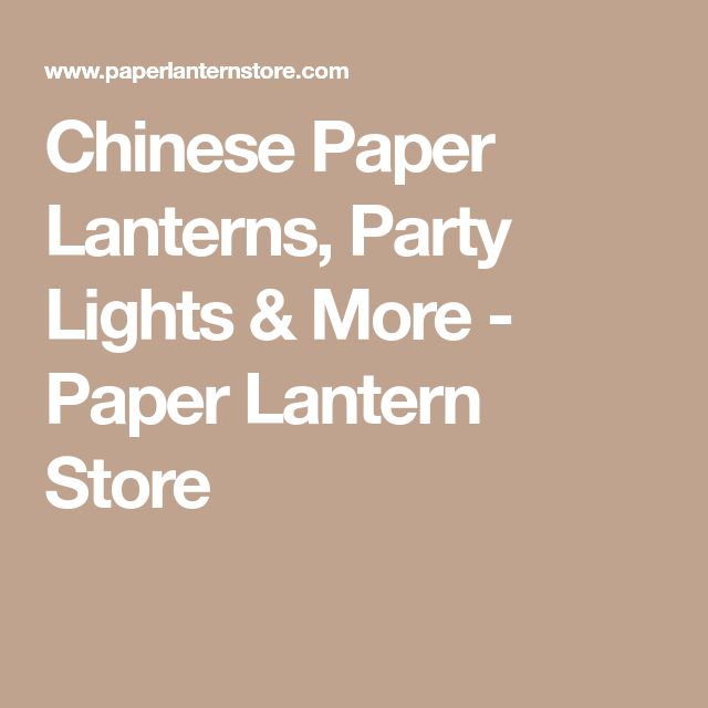 Chinese Paper Lanterns, Party Lights & More - Paper Lantern Store
