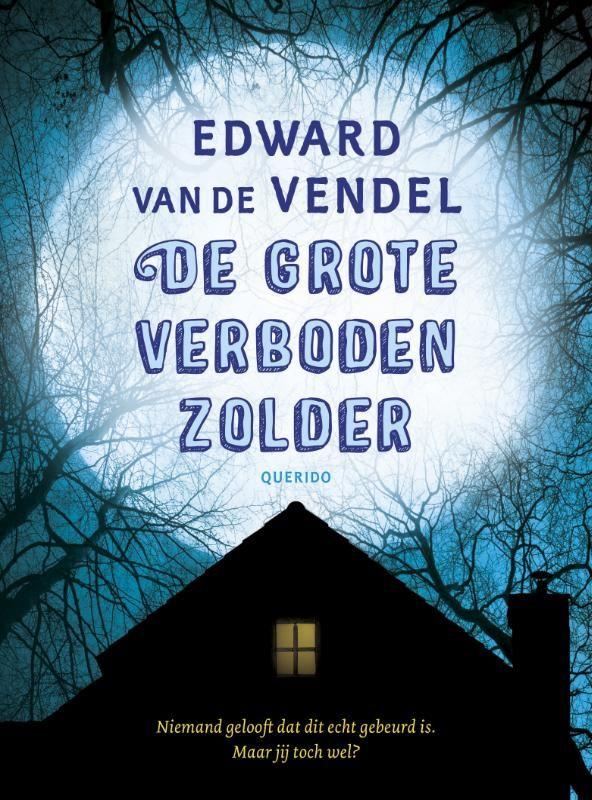 De grote verboden zolder (Boek) door Edward van de Vendel | Literatuurplein.nl