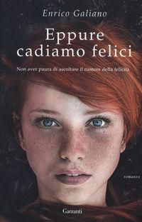 """Eppure cadiamo felici"", Enrico Galiano. (2017)."