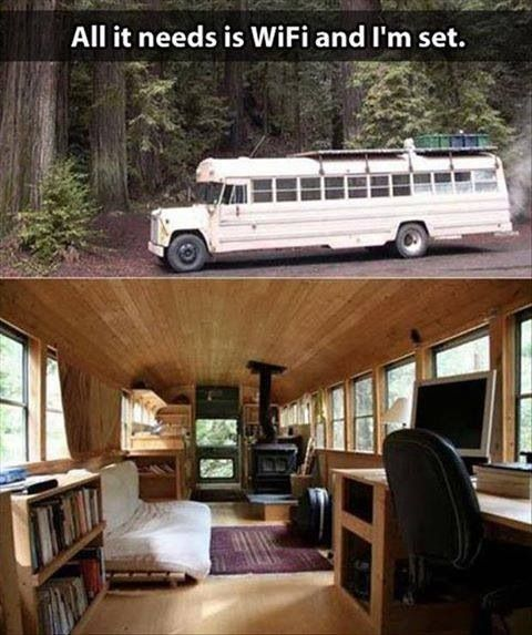 Hahahah!!! I need to find a cheap bus for sale!! I would totally love to revamp one into this luxury camping cabin!! All I'd need is someone else to drive it!!! Luckily I know 2 bus drivers very well that don't live far at all from me!!