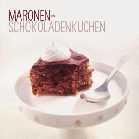 LalaSophie: Maroni Schokoladenkuchen (ohne Mehl)