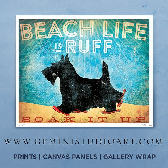 Beach life is Ruff Scottie dog illustration in sandals graphic art giclee signed artists print by Stephen Fowler