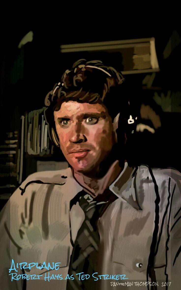 (Spen Art by DANtheMAN607 11/27/17) Airplane, Robert Hays as Ted Striker