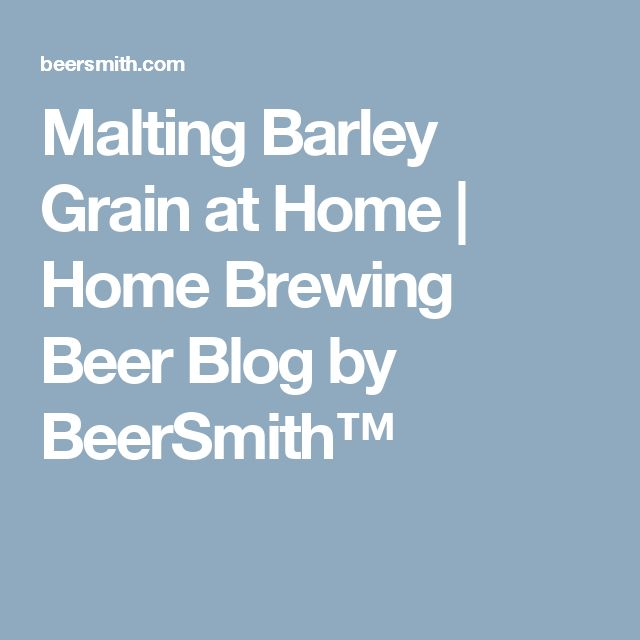 Malting Barley Grain at Home | Home Brewing Beer Blog by BeerSmith™