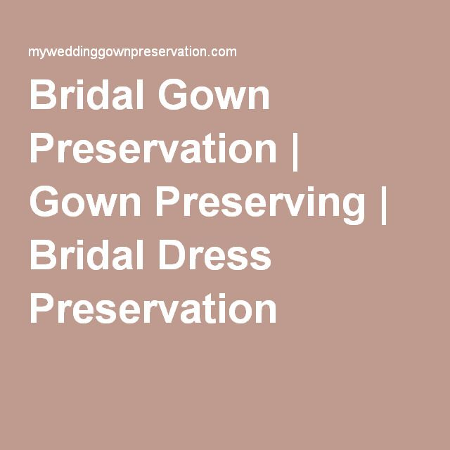 Bridal Gown Preservation | Gown Preserving | Bridal Dress Preservation