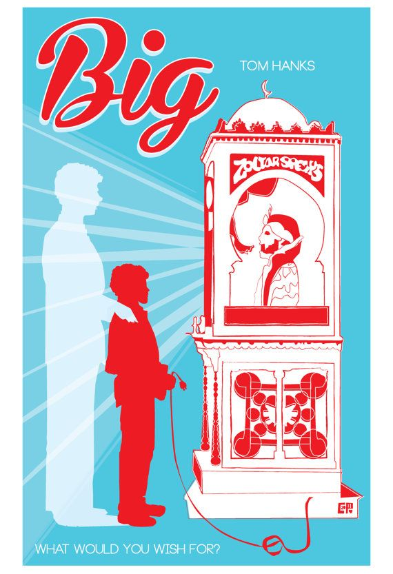 """BIG (1988) Inspired Movie Poster, """"I Wanna Be Big"""", 2011 on Etsy, $25.00"""