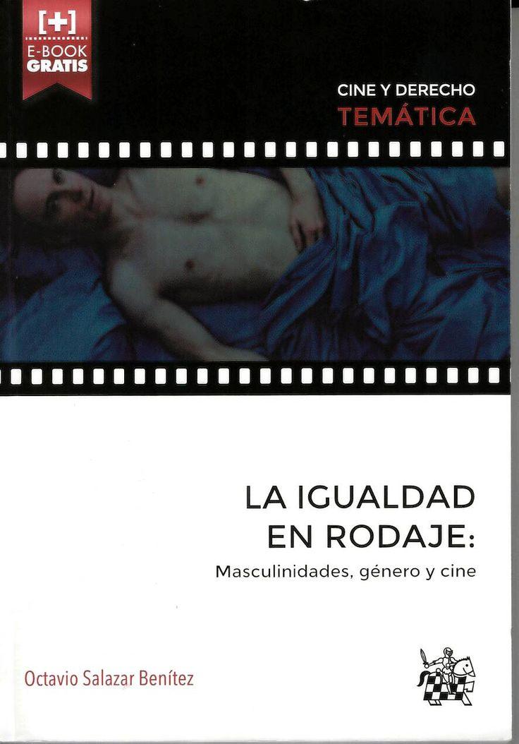 La igualdad en rodaje : masculinidades, género y cine / Octavio Salazar Benítez http://absysnetweb.bbtk.ull.es/cgi-bin/abnetopac01?TITN=529692
