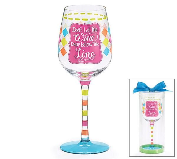 Geometric patterns and bright colors on this decal wine glass highlight the phrase 'Don't Let The Wine DROP below The Line'. Hand-painted stem. Cute packaging w
