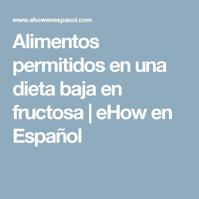 Alimentos permitidos en una dieta baja en fructosa | eHow en Español