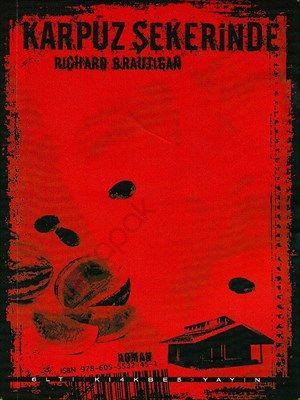 Karpuz Şekerinde - Richard Brautigan