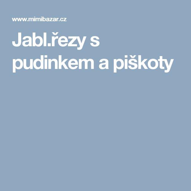 Jabl.řezy s pudinkem a piškoty