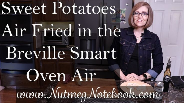 Sweet Potatoes Air Fried In The Breville Smart Oven Air
