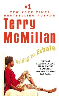 Waiting to Exhale by Terry McMillan.  Meet four African American women, who are waiting for the man who will take their breath away.  A classic novel of friendship and triumph.
