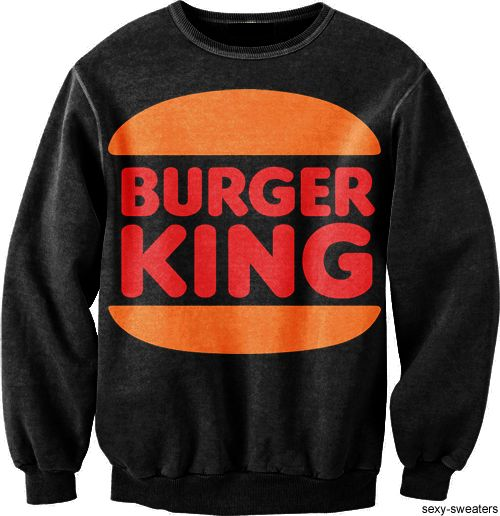 Burger King Sweatshirt.. for those days you just want to stay in bed all day:)
