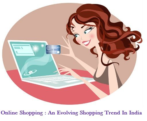 Online Shopping : An Evolving Shopping Trend In India