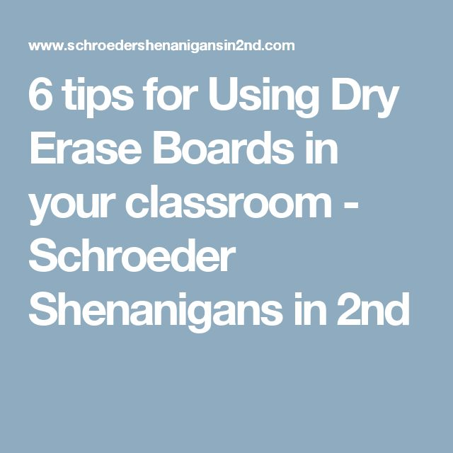 6 tips for Using Dry Erase Boards in your classroom - Schroeder Shenanigans in 2nd