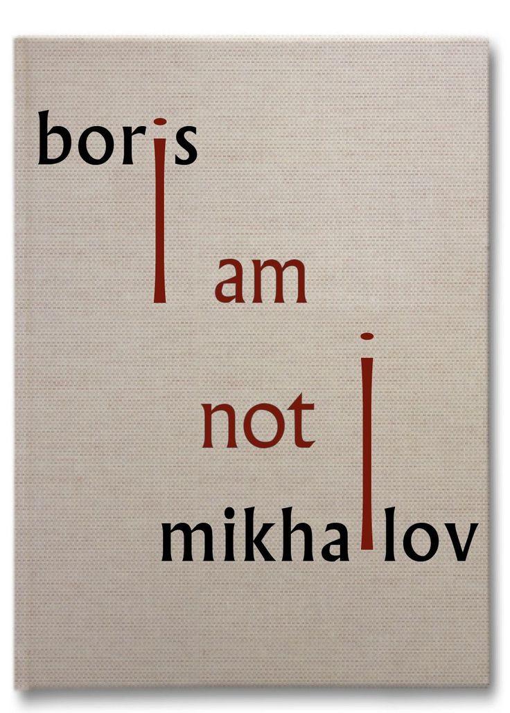 BORIS MIKHAILOV : I Am Not I