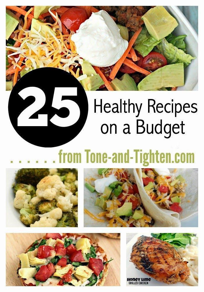 25 Healthy Recipes on a Budget- great tips and recipes for healthy eating without breaking the bank at Tone-and-Tighten.com
