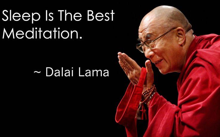 'Sleep is the best meditation.' - Dalai Lama XIV #Quotation #Sleep #Meditation