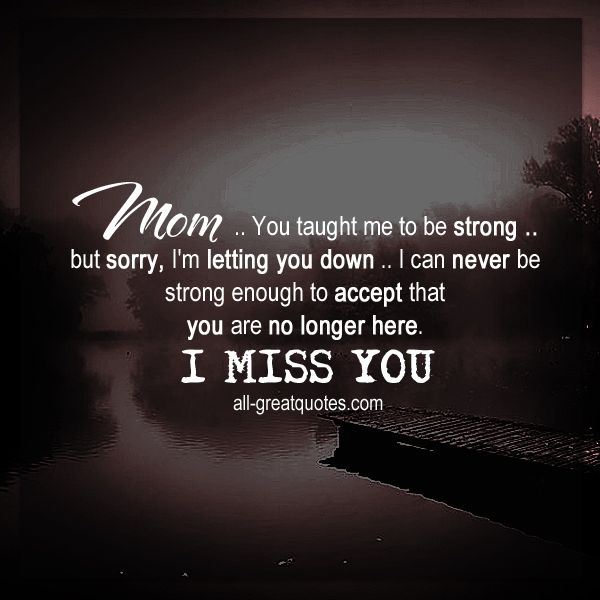 Mom .. You taught me to be strong | Mom Grief Quote | all-greatquotes.com