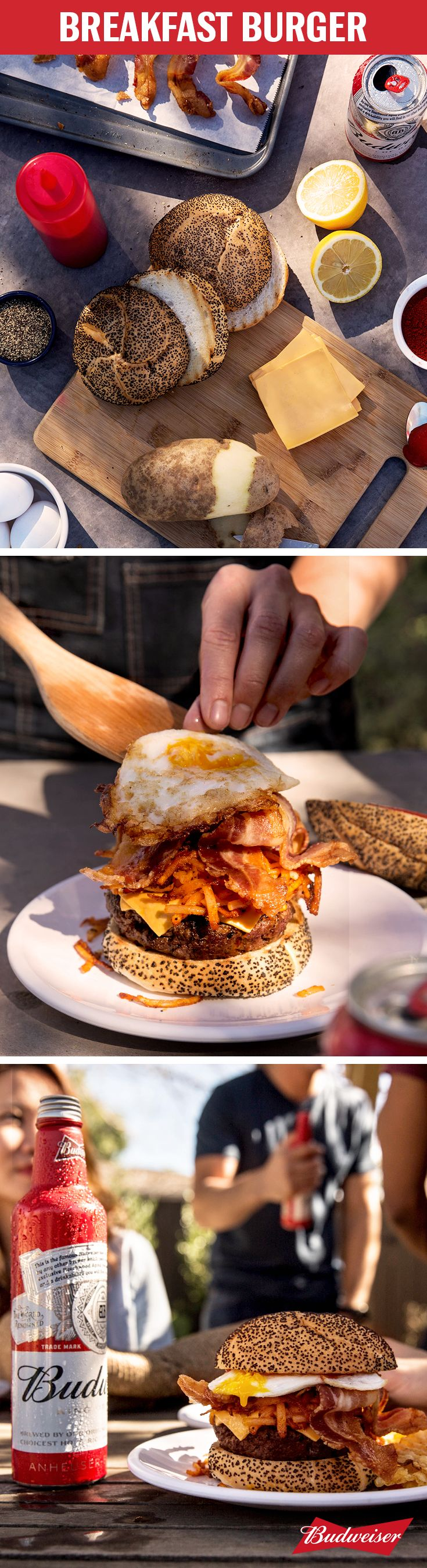 Don't let the name fool you, this Breakfast Burger is perfect for any time of day. Eggs, bacon, hashbrowns and Sriracha ketchup on a poppy seed bun are just that delicious. And if the sauce starts to get too spicy for you, just take a sip of Budweiser. It's a lager, which means it's perfect for extinguishing the heat. We'll stop talking and let you get straight to your grill now.